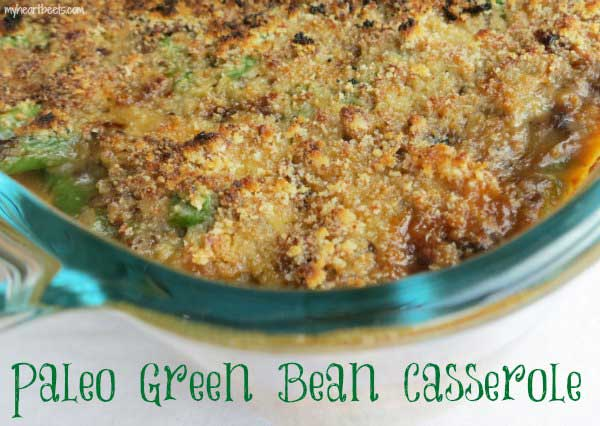 paleo green bean casserole - gluten free, dairy free recipe from myheartbeets.com