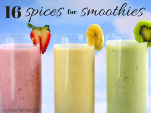 Here are 16 spices that you can add to your smoothies - to give them a unique taste! Many are spices you've never thought to use! check out the post on myheartbeets.com