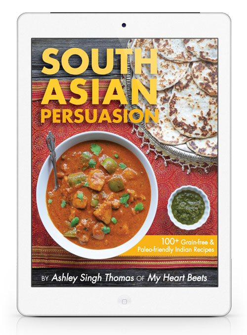 South asian persuasion 100 paleo indian recipes my heart beets indian paleo cookbook by myheartbeets forumfinder Gallery