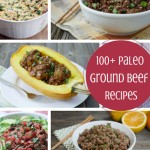 100+ Paleo Ground Beef Recipes by myheartbeets.com