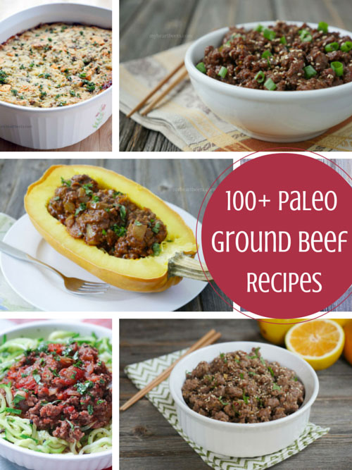 100 paleo ground beef recipes my heart beets for What can you cook with ground beef