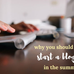 Why You Should Start a Blog in the Summer by Ashley of MyHeartBeets.com