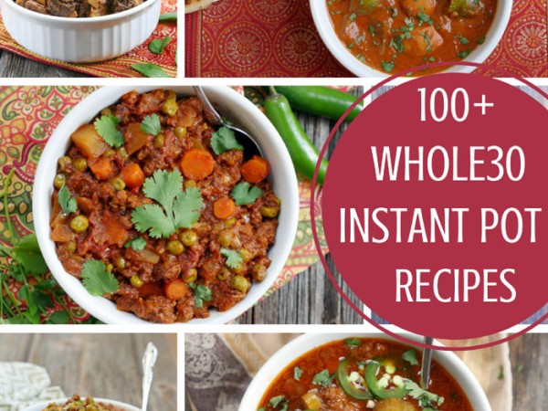 100+ Whole30 Instant Pot Recipes