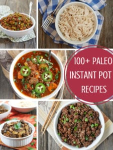 100+ Paleo Instant Pot Recipes
