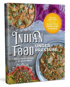 Indian Instant Pot Cookbook - Electric Pressure Cooker Cookbook by Ashley of MyHeartBeets.com