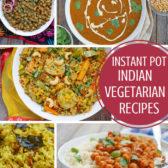 Instant Pot Indian Vegetarian Recipes